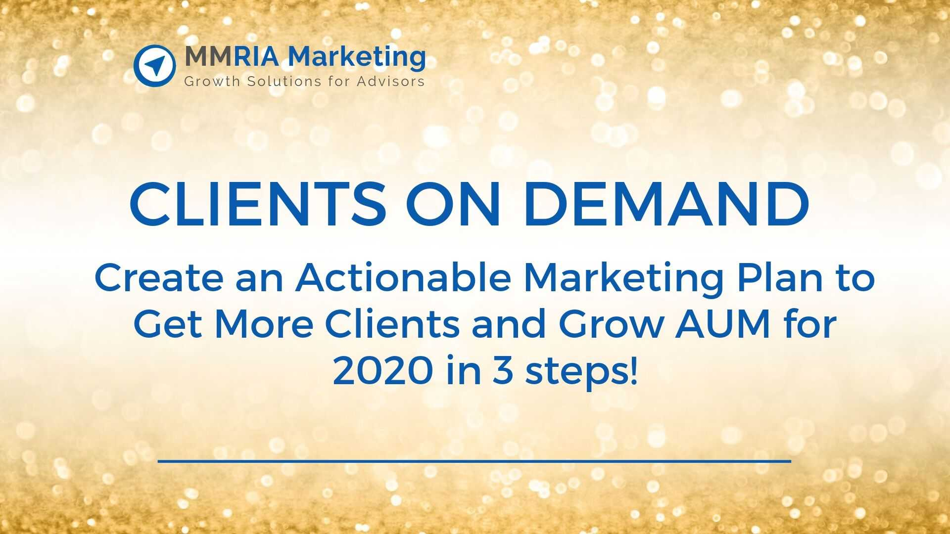 Financial Advisor Marketing Strategy Webinar Get Clients On Demand